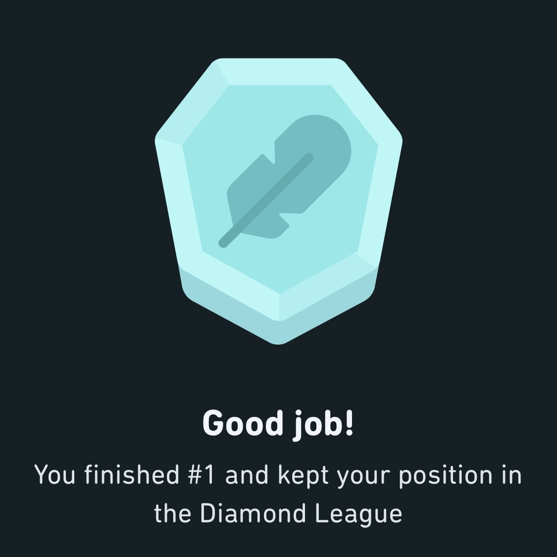 Finished #1 in the Diamond League in Duolingo.